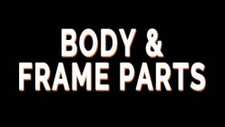 Body and Frame Parts
