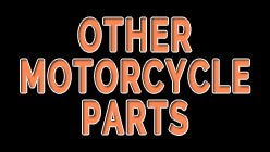 Other Motorcycle Parts